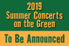 2019 Summer Concerts To Be Announced