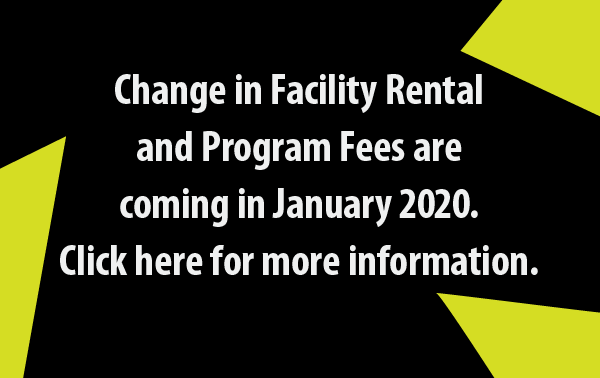 Changes in Facility Rentals & Program Fees coming January 2020
